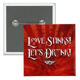 Love Stinks Lets Drink Pinback Button