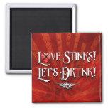 Love Stinks Lets Drink Magnets