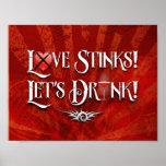 Love Stinks Lets Drink Poster
