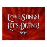 Love Stinks Lets Drink Posters