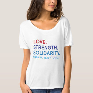 Love, Strength, Solidarity Slouchy T-Shirt