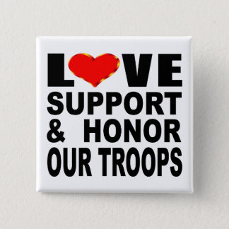 Love Support And Honor Our Troops Button