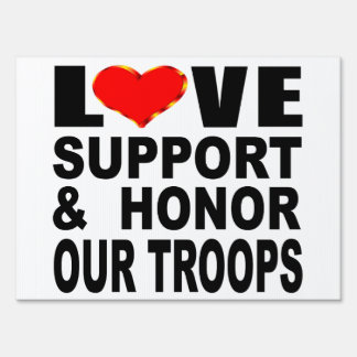 Love Support And Honor Our Troops Lawn Sign