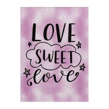 Art Themed LOVE-SWEET-LOVE LILAC FOIL ACRYLIC PRINT