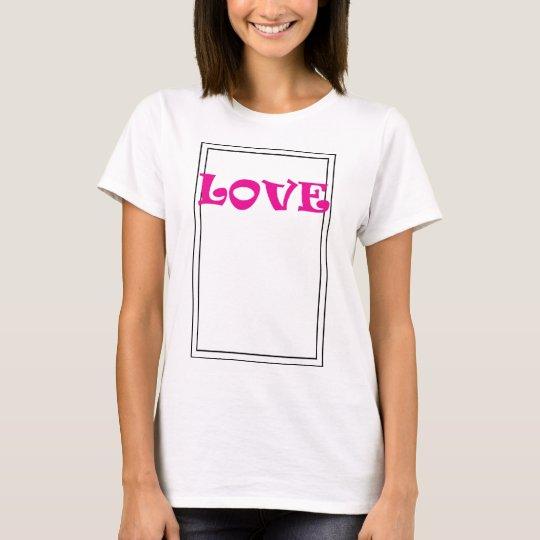** LOVE ** T-Shirt