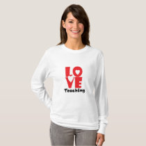Love Teaching Teacher Back To School Gift T-Shirt