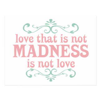 Love that is not Madness is not Love Postcard