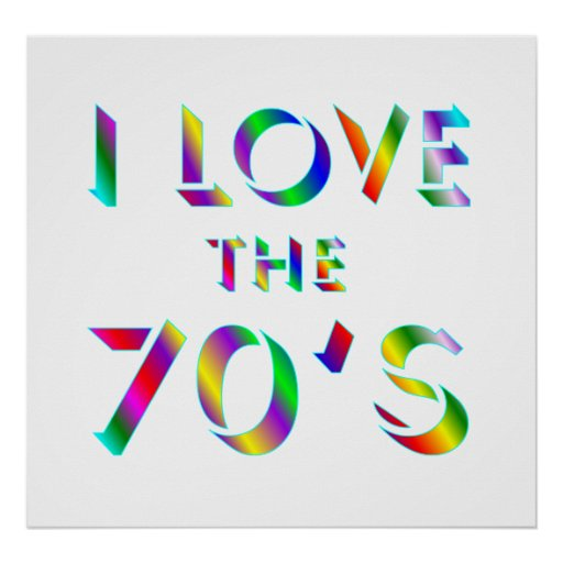 Love the 70's Poster
