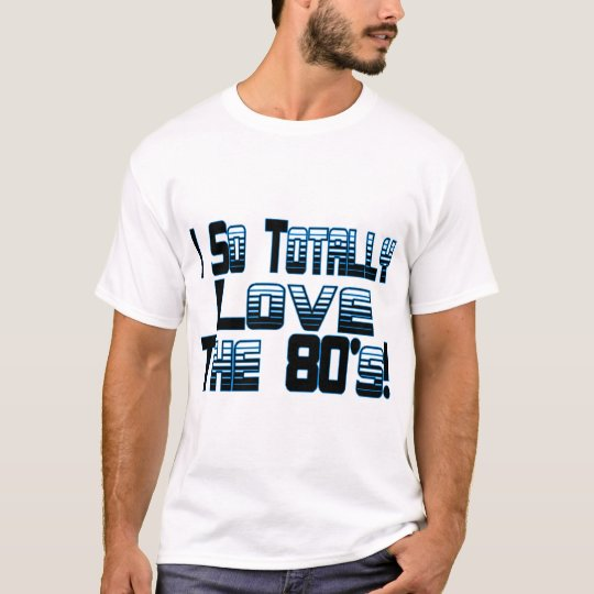 Love The 80's T-Shirt
