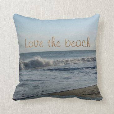 Beach Themed Love the Beach Ocean Sand Throw Pillow