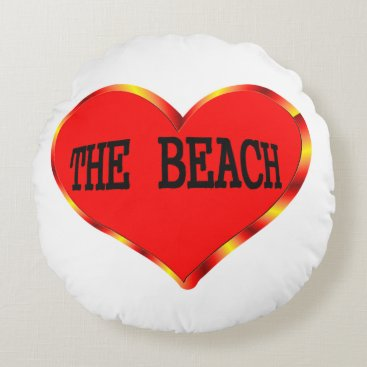 Beach Themed Love The Beach Round Pillow