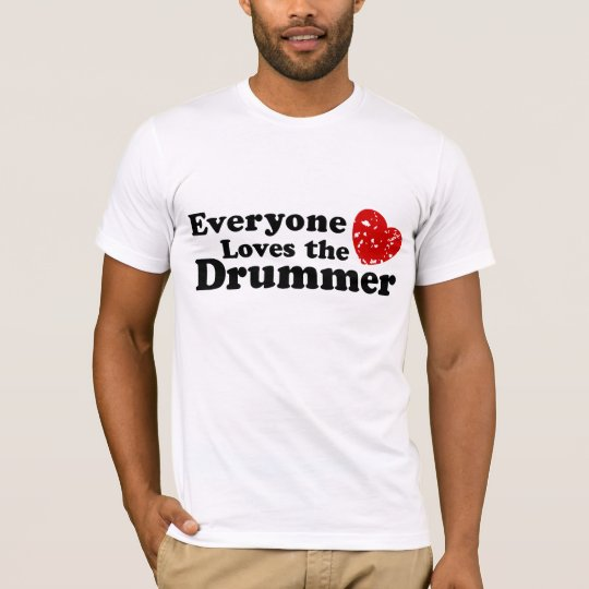 Love The Drummer T-Shirt