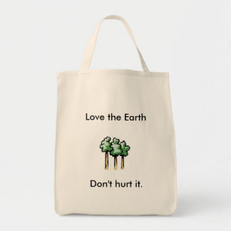 Love the Earth, Don't hurt it. Tote Bag