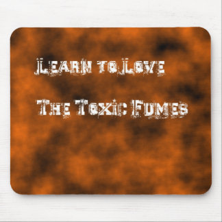 Love the Fumes Mouse Pad