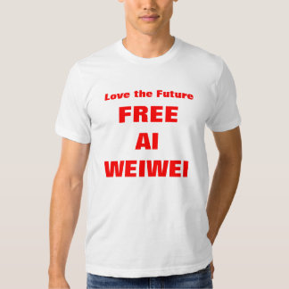 """Love the Future - Free Ai Weiwei"" TShirts Shirts"