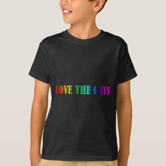 LOVE THE GAYS T-Shirt