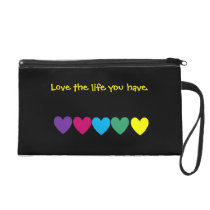 Love the life you have wristlet purse