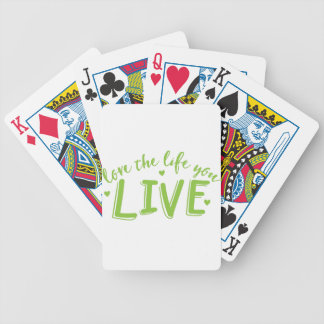 love the life you live bicycle playing cards