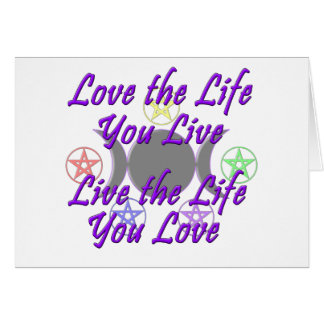 Love the Life You Live Greeting Cards