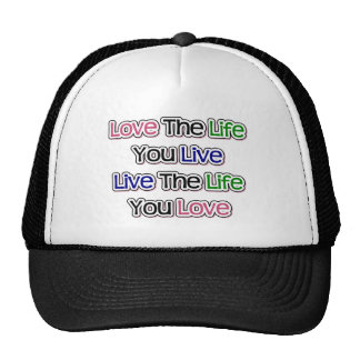 Love the Life You Live Hats