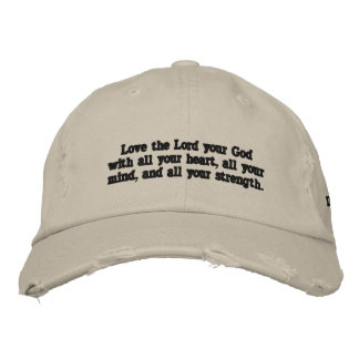 """""""Love the Lord your God with all your heart...""""Cap Embroidered Baseball Hat"""