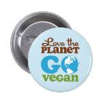 Love the Planet Go Vegan Pinback Buttons