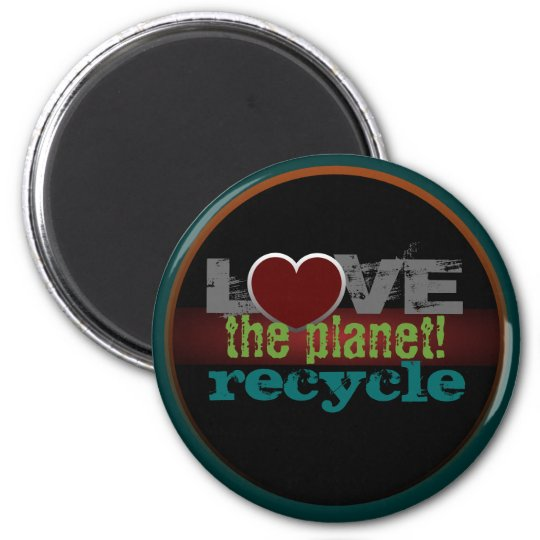 Love the Planet Recycle Magnet