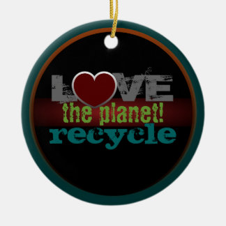 Love the Planet Recycle Ornament