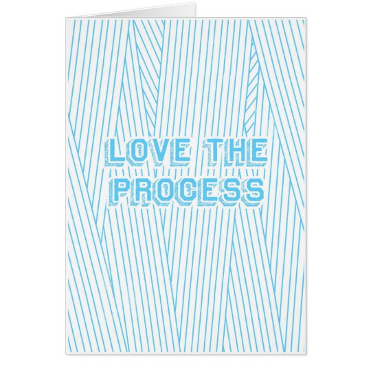 Love the Process Card