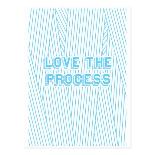 Love the Process Post Card