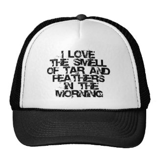 Love the Smell of Tar & Feathers in the Morning! Trucker Hat