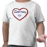 Love The Tooth Fairy T Shirts