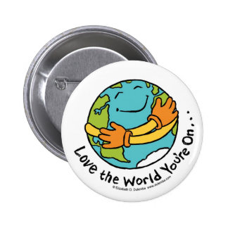 Love the World You're On Pinback Button