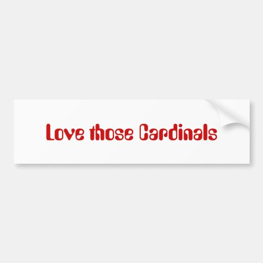 Love those Cardinals Bumper Stickers