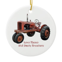Love Those Old Rusty Tractors Ceramic Ornament