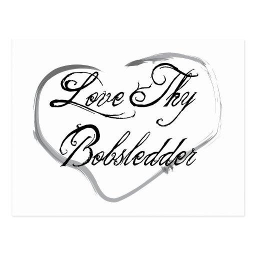 Love Thy Bobsledder Postcard