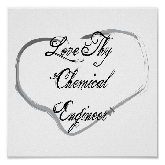 Love Thy Chemical Engineer Poster