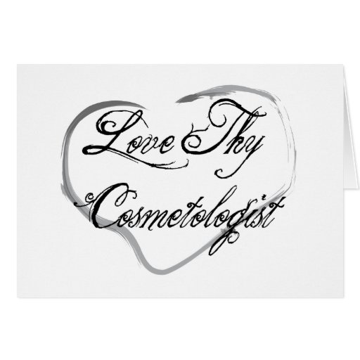Love Thy Cosmetologist Greeting Card