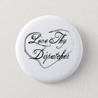 Love Thy Dispatcher Pinback Button