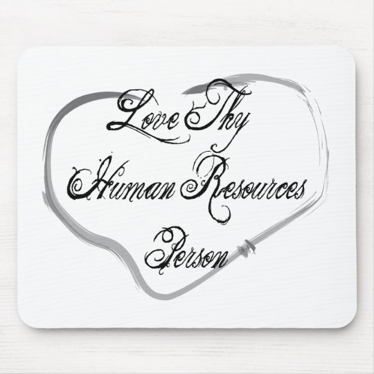 Love Thy Human Resources Person Mouse Pad