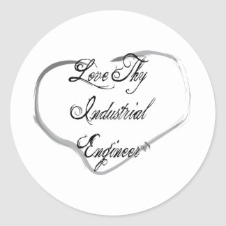 Love Thy Industrial Engineer Classic Round Sticker