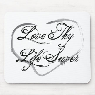 Love Thy Life Saver Mouse Pad
