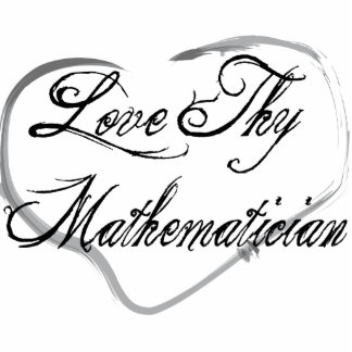 Love Thy Mathematician Photo Cut Out