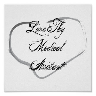 Love Thy Medical Assistant Poster