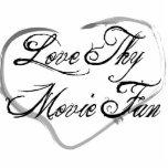 Love Thy Movie Fan Acrylic Cut Outs