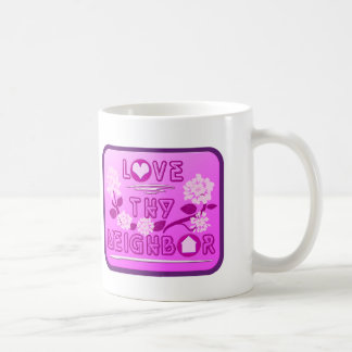 Love Thy Neighbor 11 oz Classic White Mug