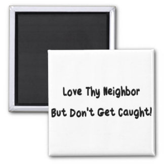 Love thy neighbor 2 inch square magnet