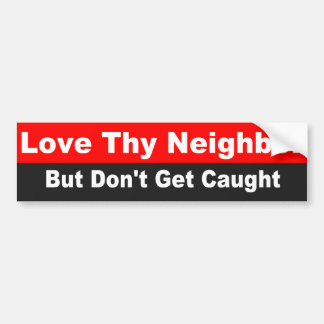 Love Thy Neighbor Bible Scripture Bumper Sticker