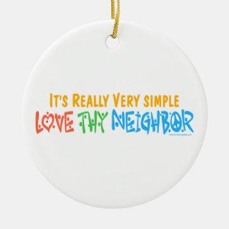 Love Thy Neighbor Ceramic Ornament