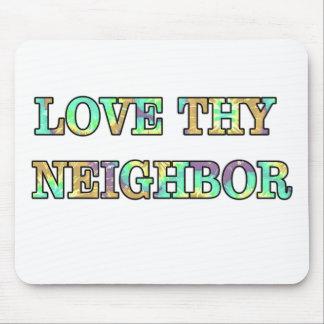 Love Thy Neighbor Mouse Pad